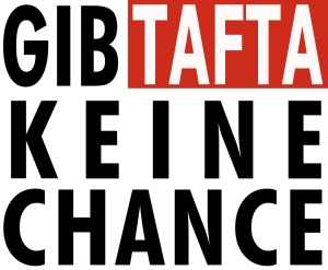 Gib TAFTA keine Chance