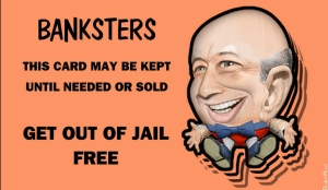 Banksters / Get Out Of Jail / DonkeyHotey / flickr / CC BY 2.0